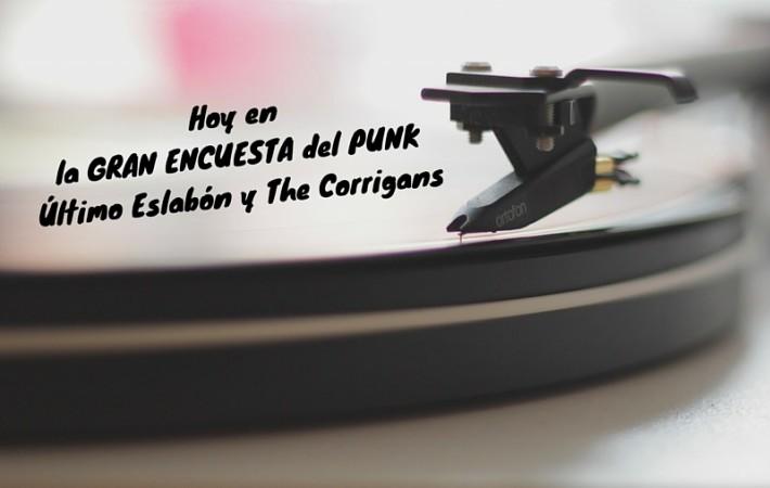 gran encuesta punk último eslabón the corrigans