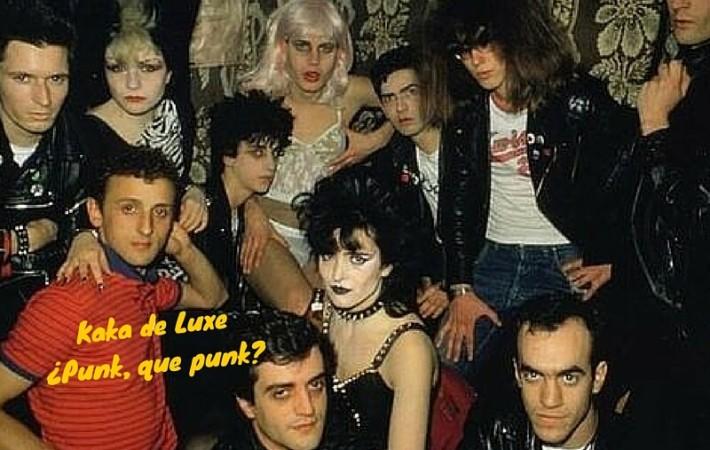 Kaka de Luxe ¿Punk, que punk?