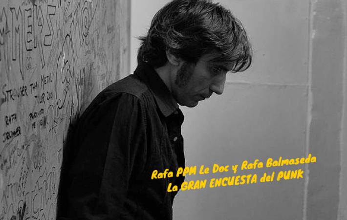Los 10 mejores discos punk para Rafa PPM Le Doc y Rafa Balmaseda Gran Encuesta Punk Vinilos BG