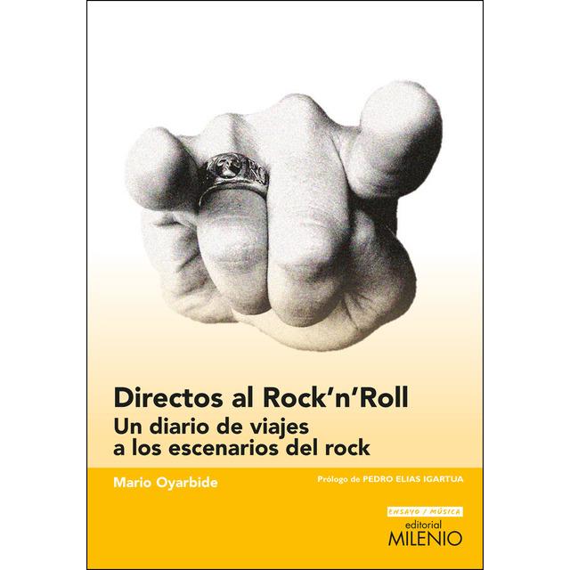 Directos al Rock'n'Roll: Un diario de viajes a los escenarios del rock