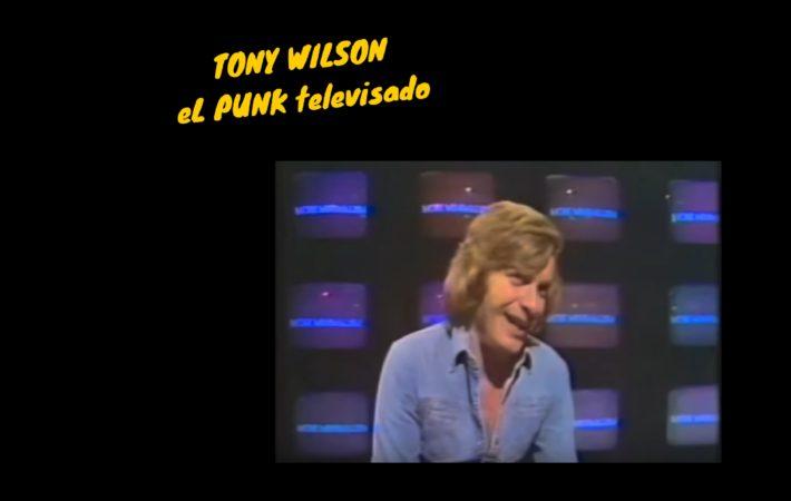 Tony Wilson: el punk televisado y su pasión por Joy Division