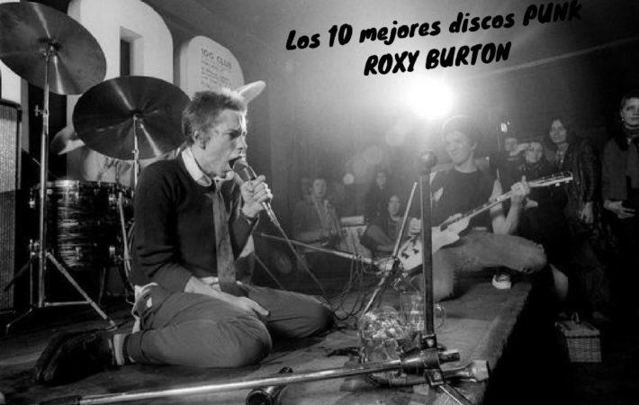 Gran Encuesta Punk: los 10 mejores discos punk para Roxy Burton