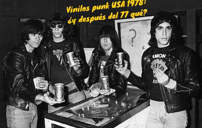 Vinilos punk 1978 USA: ¿y después del 77 qué?