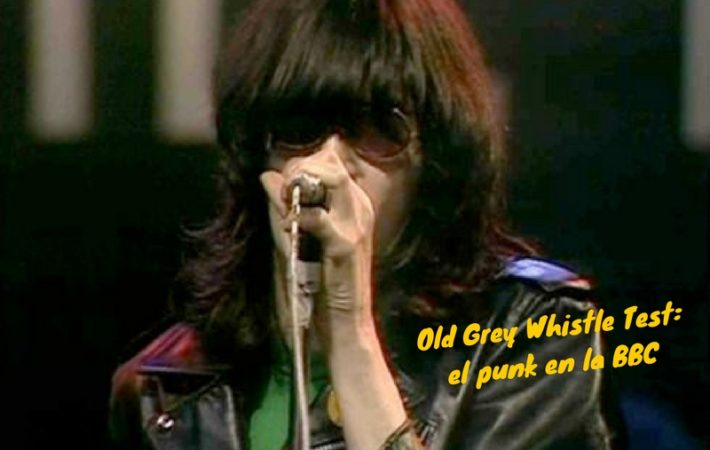 Old Grey Whistle Test: el punk en la BBC