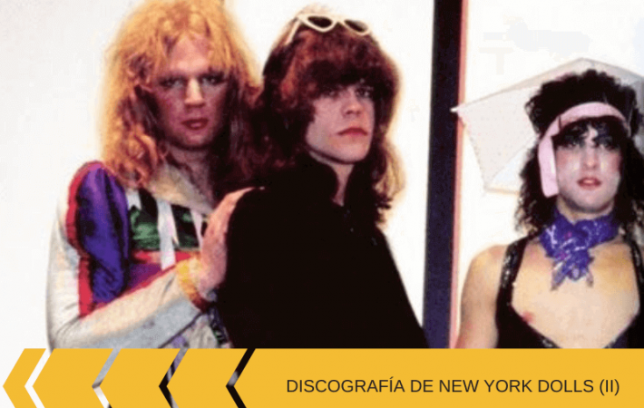 Discografía de New York Dolls_ canciones imprescindibles (II) discos