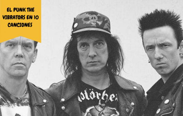 El Punk The Vibrators en 10 canciones imprescindibles punk rock